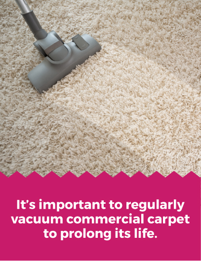 Vacuum commercial carpet regularly