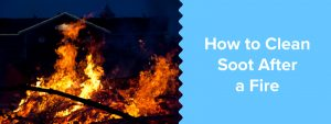 how to clean soot after a fire
